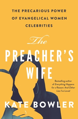 The Preacher's Wife: The Precarious Power of Evangelical Women Celebrities Cover Image