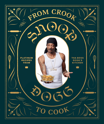From Crook to Cook: Platinum Recipes from Tha Boss Dogg's Kitchen Cover Image