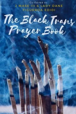 The Black Trans Prayer Book Cover Image
