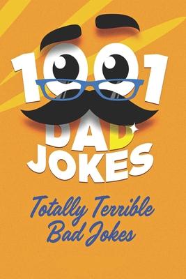 1001 Dad Jokes: Totally Terrible Bad Jokes Cover Image