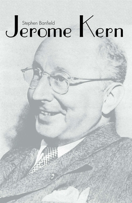Cover for Jerome Kern (Yale Broadway Masters Series)