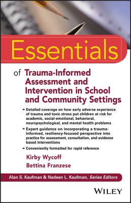 Essentials of Trauma-Informed Assessment and Intervention in School and Community Settings (Essentials of Psychological Assessment) Cover Image