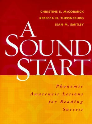 A Sound Start: Phonemic Awareness Lessons for Reading Success (Solving Problems in the Teaching of Literacy) Cover Image