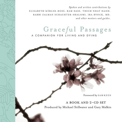 Graceful Passages: A Companion for Living and Dying [With 2 CDs] (Wisdom of the World) Cover Image