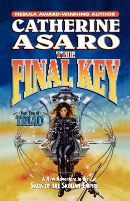 The Final Key: Part Two of Triad (Saga of the Skolian Empire #11) Cover Image