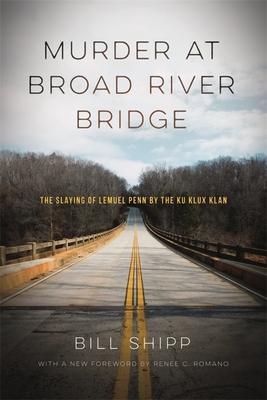 Murder at Broad River Bridge: The Slaying of Lemuel Penn by the Ku Klux Klan cover