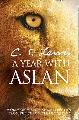 Year with Aslan: Words of Wisdom and Reflection from the Chronicles of Narnia Cover Image