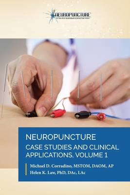Neuropuncture Case Studies and Clinical Applications: Volume 1 Cover Image