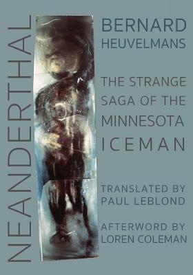 Neanderthal: The Strange Saga of the Minnesota Iceman Cover Image