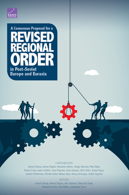 A Consensus Proposal for a Revised Regional Order in Post-Soviet Europe and Eurasia Cover Image