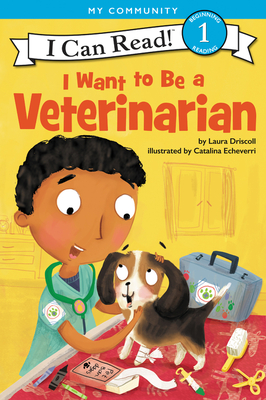 I Want to Be a Veterinarian (I Can Read Level 1) Cover Image