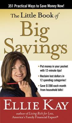 The Little Book of Big Savings: 351 Practical Ways to Save Money Now Cover Image