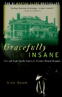 Gracefully Insane: The Rise and Fall of America's Premier Mental Hospital Cover Image