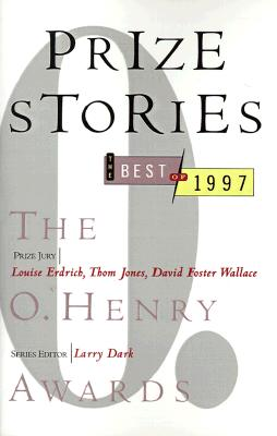 Prize Stories: The Best of 1997: The O. Henry Awards Cover Image