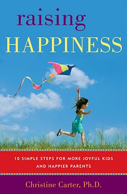 Raising Happiness: 10 Simple Steps for More Joyful Kids and Happier Parents Cover Image