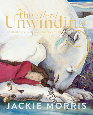 The Silent Unwinding: And Other Dreamings Cover Image