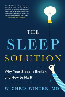 The Sleep Solution: Why Your Sleep is Broken and How to Fix It Cover Image