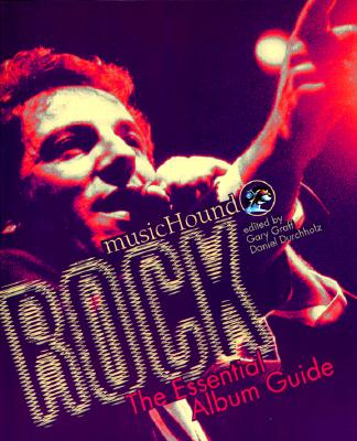MusicHound Rock: The Essential Album Guide [With Music CD] Cover Image