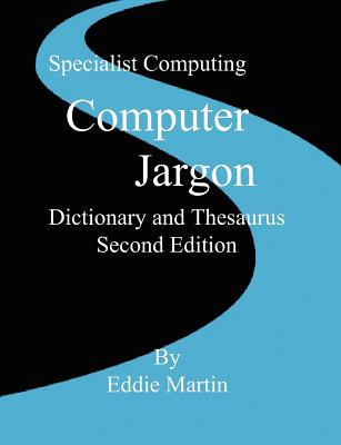 Computer Jargon Dictionary and Thesaurus Cover Image