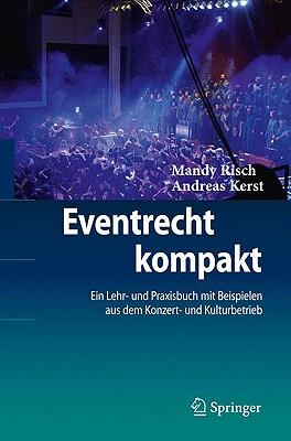 Eventrecht Kompakt: Ein Lehr- Und Praxisbuch Mit Beispielen Aus Dem Konzert- Und Kulturbetrieb Cover Image