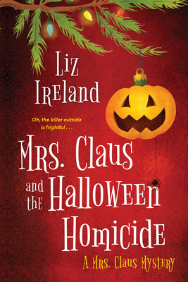 Book cover: Mrs. Klaus and the Halloween Homicide by Liz Ireland