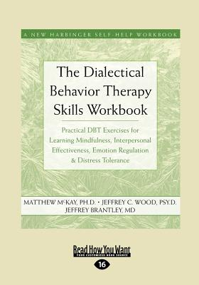 The Dialectical Behavior Therapy Skills Workbook: Practical Dbt Exercises for Learning Mindfulness, Interpersonal Effectiveness, Cover Image