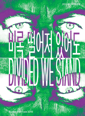 Divided We Stand: 9th Busan Biennale 2018 Cover Image