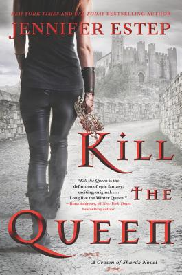 Kill the Queen (A Crown of Shards Novel #1) Cover Image