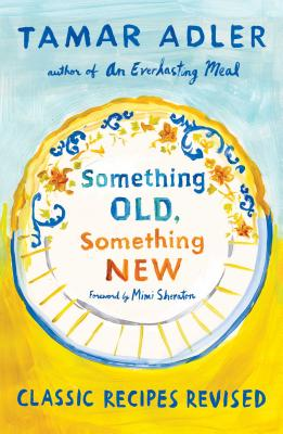 Something Old, Something New: Classic Recipes Revised Cover Image