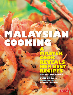 Malaysian Cooking: A Master Cook Reveals Her Best Recipes Cover Image