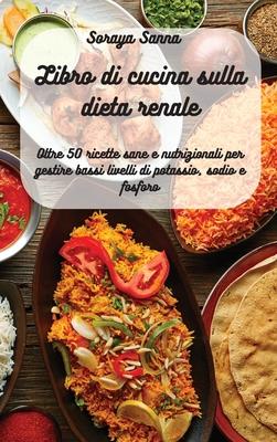 Libro di cucina sulla dieta renale Cover Image