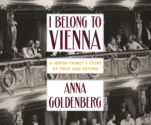 I Belong to Vienna: A Jewish Family's Story of Exile and Return Cover Image