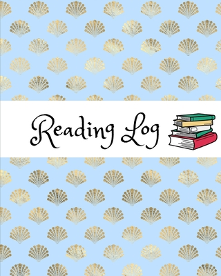 Reading Log: Keep Track & Record all the Books you have Read, (8 x 10 Large) Reading Notebook For Ages 8 - 12 Child, Teen, Students Cover Image