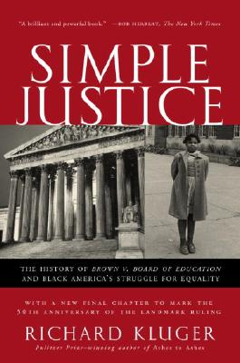 Simple Justice: The History of Brown V. Board of Education and Black America's Struggle for Equality Cover Image