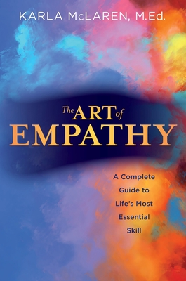 The Art of Empathy: A Complete Guide to Life's Most Essential Skill Cover Image