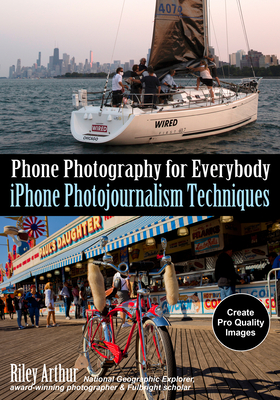 Phone Photography for Everybody: iPhone Photojournalism Techniques Cover Image