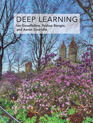 Deep Learning (Adaptive Computation and Machine Learning series) Cover Image