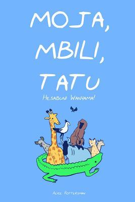 Moja, Mbili, Tatu: A Counting Book in Swahili Cover Image