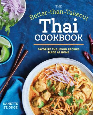 The Better Than Takeout Thai Cookbook: Favorite Thai Food Recipes Made at Home Cover Image