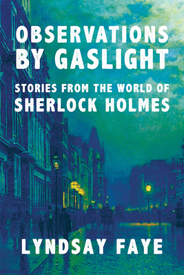 Observations by Gaslight: Stories from the World of Sherlock Holmes Cover Image