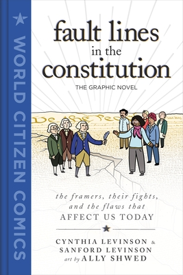 Fault Lines in the Constitution: The Graphic Novel (World Citizen Comics)