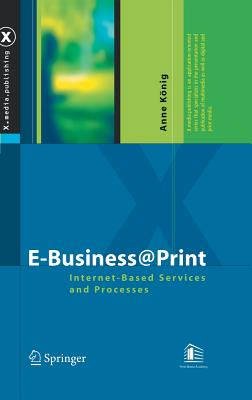 E-Business@print: Internet-Based Services and Processes (X.Media.Publishing) Cover Image