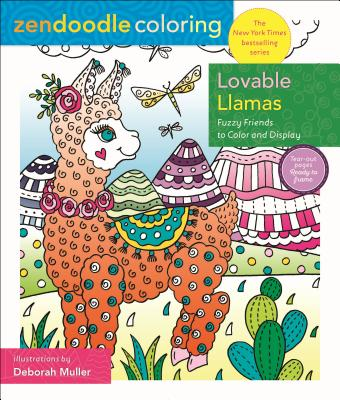 Zendoodle Coloring: Lovable Llamas: Fuzzy Friends to Color and Display Cover Image