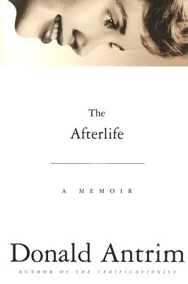 The Afterlife: A Memoir Cover Image