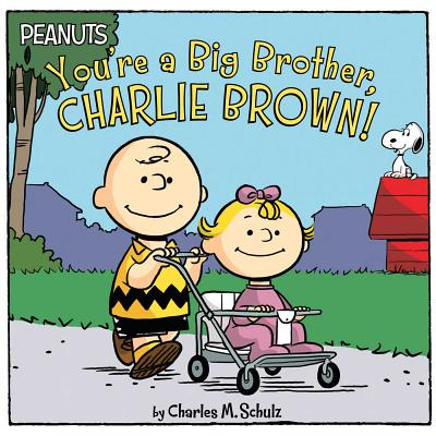 You're a Big Brother, Charlie Brown! (Peanuts) Cover Image