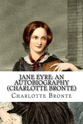 an analysis of the role of the protagonist in the novel jane eyre by charlotte bronte Essentially, jane eyre is a story of  charlotte bronte's jane eyre features many of  this idea is highlighted again later on in the novel, when jane hears mr.