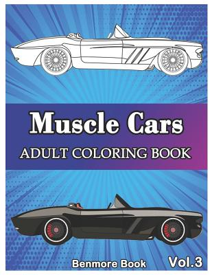 Muscle Cars: Adult Coloring Books, Classic Cars, Trucks, Planes Motorcycle and Bike (Dover History Coloring Book) Volume 3 Cover Image