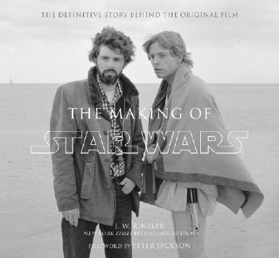 The Making of Star Wars: The Definitive Story Behind the Original Film Cover Image