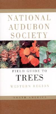 National Audubon Society Field Guide to North American Trees--W: Western Region (National Audubon Society Field Guides) Cover Image