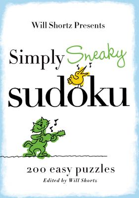 Will Shortz Presents Simply Sneaky Sudoku: 200 Easy Puzzles Cover Image